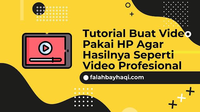 Tutorial Buat Video Pakai HP