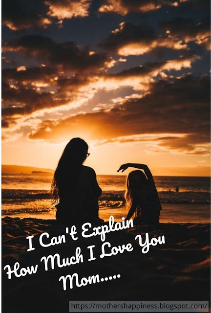 I Can't Explain How Much I Love You Mom......!!