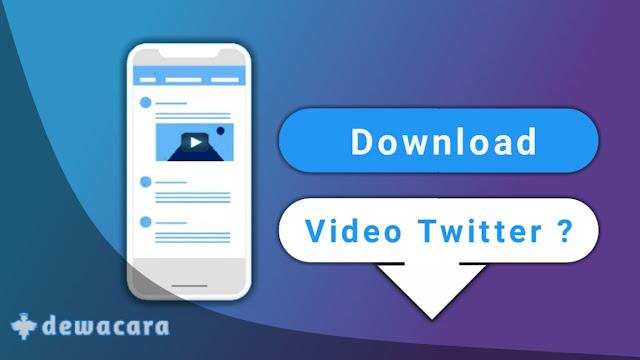 cara download video twitter yang diproteksi