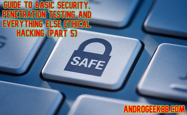 Guide To Basic Security, Penetration Testing And Everything Else Ethical Hacking (Part 5)