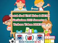 Contoh Soal UAS Kelas 2 SD/MI Kurikulum 2013 Semester 1 Terbaru Tahun 2018/2019