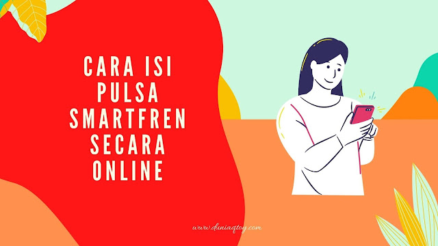 Cara Isi Pulsa Smartfren secara Online
