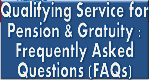 qualifying-service-for-pension-gratuity-pensioners-frequently-asked-questions