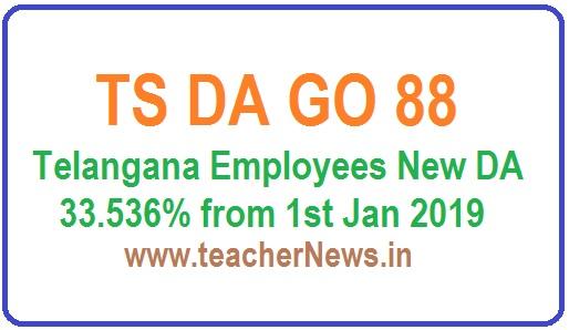TS DA GO 88 to TS Teachers from 1st Jan 2019 - DA Enhanced 30.392% to 33.536%