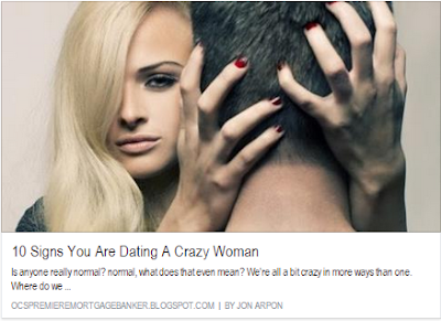 http://ocspremieremortgagebanker.blogspot.com/2016/12/10-signs-you-are-dating-crazy-woman.html
