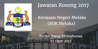 Jawatan Kosong Kerajaan Negeri Melaka (SUK Melaka) 25 Ogos 2017