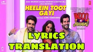 Heelein Toot Gayi Lyrics in English | With Translation | – Indoo Ki Jawani | Badshah