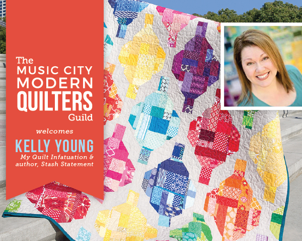 Music City Modern Quilt Guild MQG Kelly Young Lecture, Trunk Show, Class