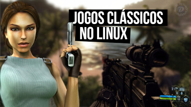 TOP 8 Games Clássicos para Linux via Steamplay (2018)