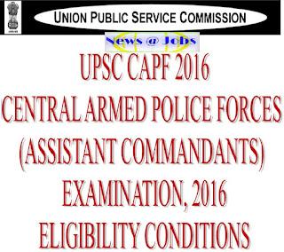 upsc+capf+eligibility+condition