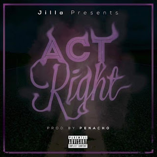 New Music: Jilla – Act Right