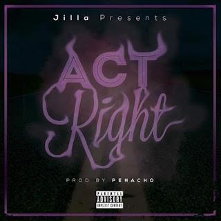 New Music: Jilla – Act Right