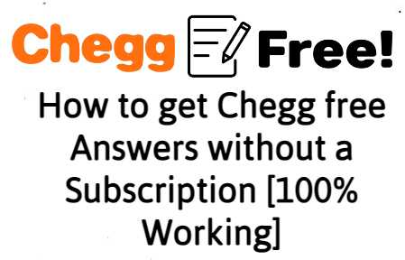How to get Chegg free Answers without a Subscription [100% Working]