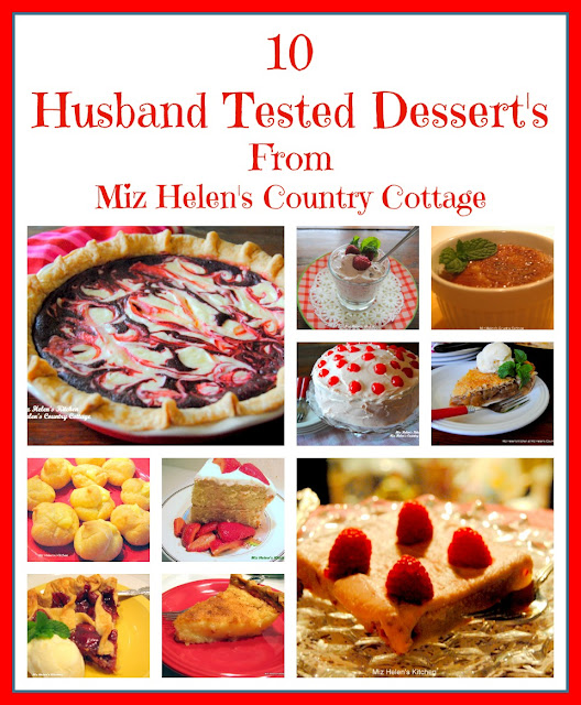 10 Husband Tested Desserts at Miz Helen's Country Cottage