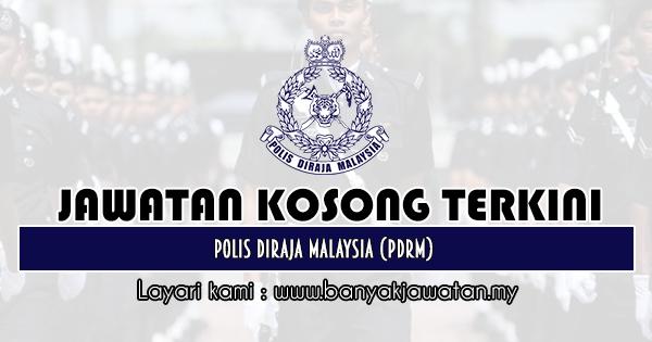 Jawatan Kosong 2020 di Polis Diraja Malaysia (PDRM)