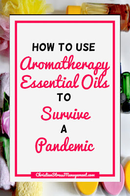 How to Use Aromatherapy Essential Oils to Survive a Pandemic