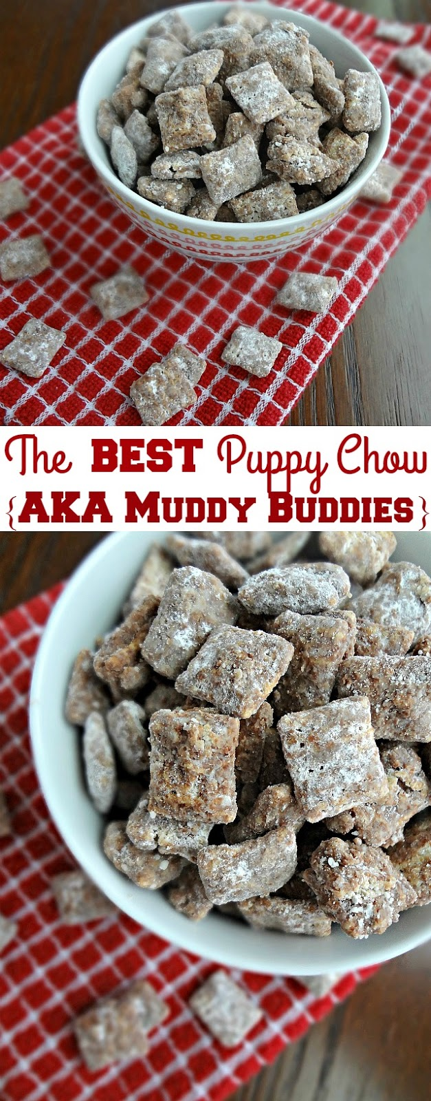 The BEST Puppy Chow (AKA Muddy Buddies)