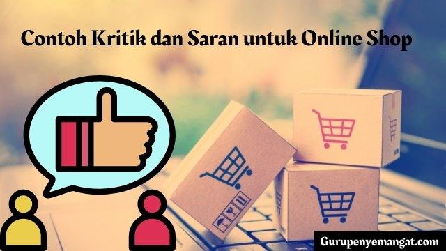 Contoh Kritik dan Saran untuk Online Shop