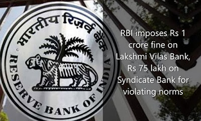 RBI imposes Rs 1 crore fine on Lakshmi Vilas Bank, Rs 75 lakh on Syndicate Bank for violating norms