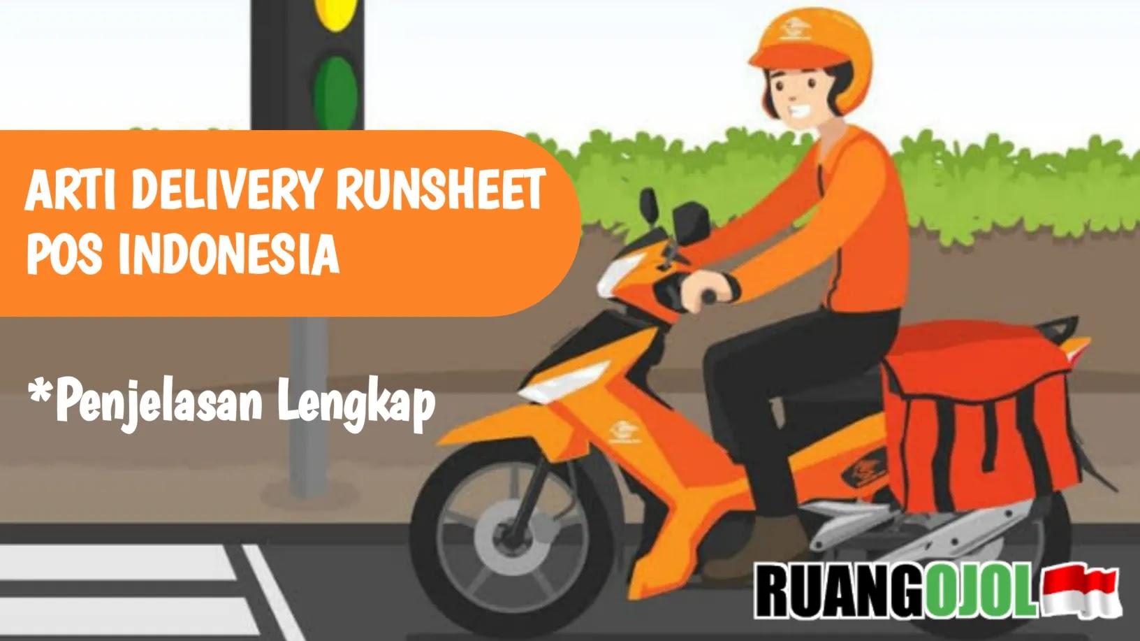 Makna Status Delivery RunSheet di Aplikasi Pos Indonesia