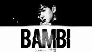 BAEKHYUN (EXO) - Bambi Lyrics (English Translation)