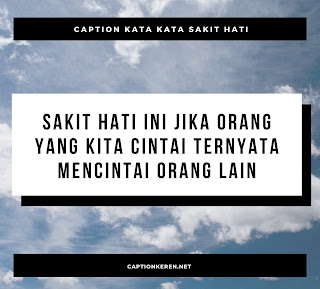 Caption Kata Kata Sakit Hati Dan Kecewa