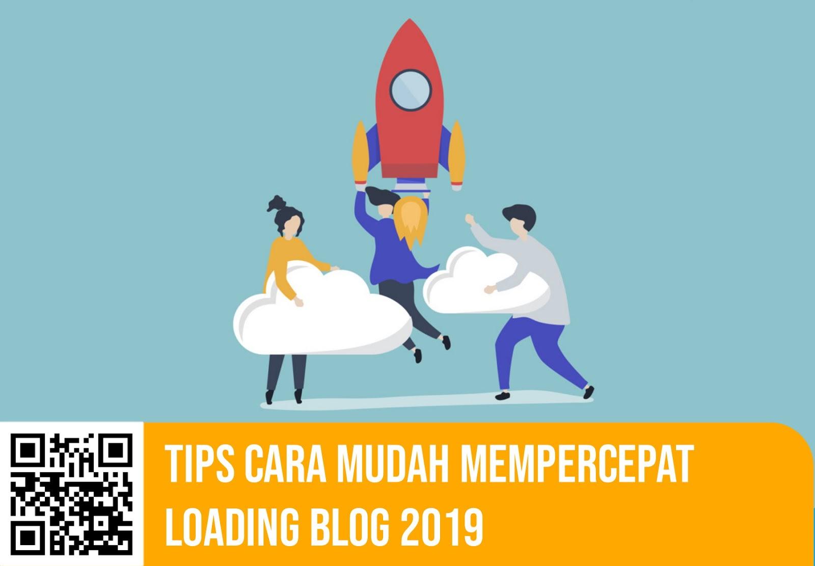 Tips Cara Mudah Mempercepat Loading Blog 2020