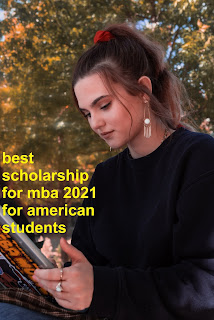 best scholarship for mba 2021 for american students