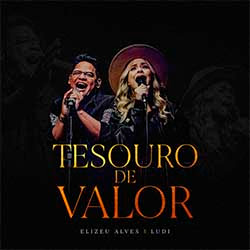Tesouro de Valor - Elizeu Alves e Ludi