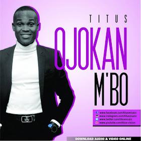 Mp3 + Mp4: Titus - Ojokan M'Bo
