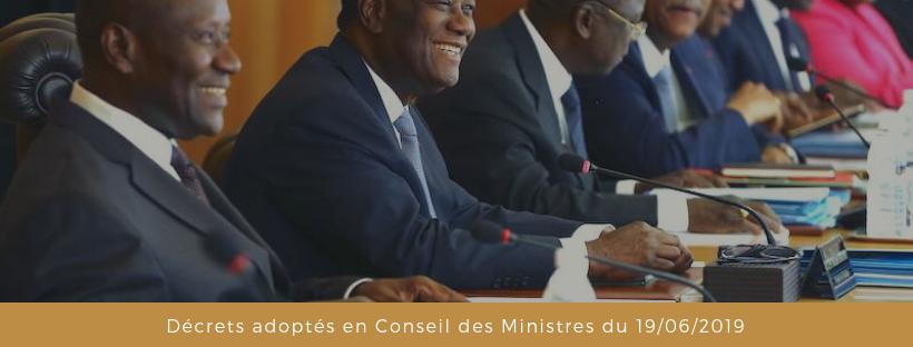 Décrets récemment adoptés en Conseil des ministres du 19/06/2019