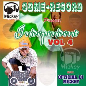 MIXTAPE: Dj Mickey – Independent Mixtape (2017) mp3made.com.ng