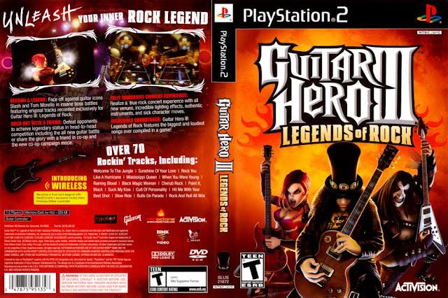 Descargar Guitar Hero III - Legends of Rock ps2 iso NTSC-PAL. Es un videojuego de música y el tercer título de la serie Guitar Hero. El juego fue publicado por Activision y RedOctane y es el primero de la serie en ser desarrollado por Neversoft, después de que Activision adquiriera a RedOctane y de que MTV Games comprara a Harmonix Music Systems, el anterior estudio desarrollador de la serie. El juego se lanzó a nivel mundial para las consolas PlayStation 2, Xbox 360, PlayStation 3 y Wii durante el mes de octubre de 2007, en tanto que Budcat Creations y Vicarious Visionsayudaron a desarrollar las versiones para PlaySation 2 y Wii, respectivamente. Aspyr Media se encargó de producir y desarrollar las versiones respectivas para PC y Mac, que se pusieron a la venta a finales de 2007.