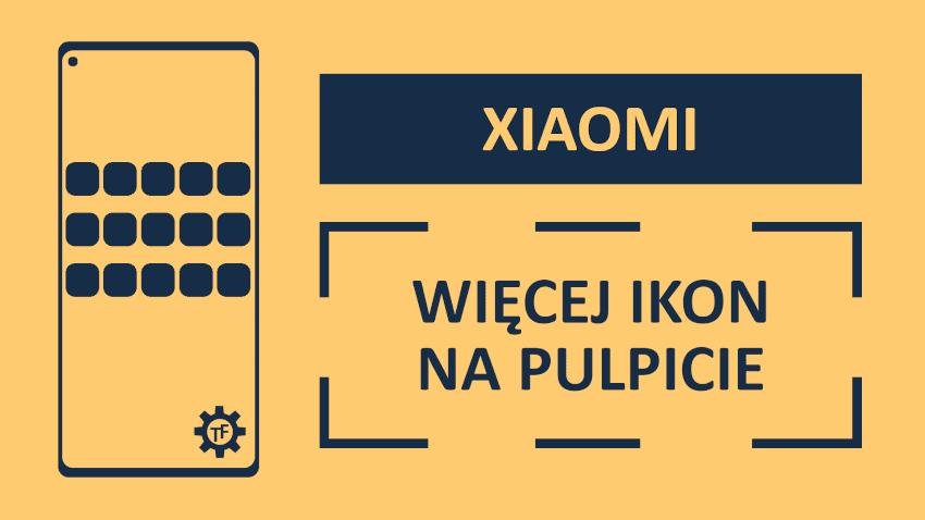 Xiaomi Ikony Jak dodać ich więcej na pulpit?