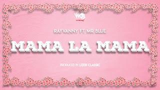 Audio |  Rayvanny Ft Mr Blue – Mama La Mama  | Download Mp3