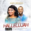 Video + Audio: HALLELUJAH by Amen Virtuous ft E-Wise Okonkwo
