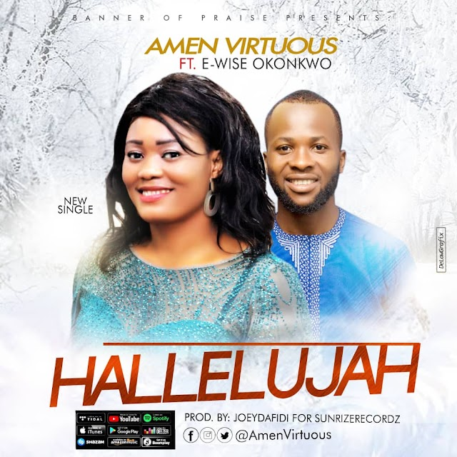Video + Audio:  HALLELUJAH by Amen Virtuous ft E-Wise Okonkwo