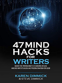 47 Mind Hacks for Writers by Steve and Karen Dimmick