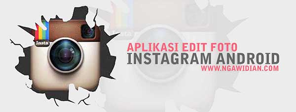 Aplikasi Edit Foto Instagram Android