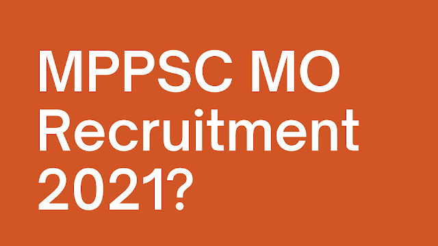 MPPSC MO Recruitment - Apply Online For 576 Medical Officer Posts 2021
