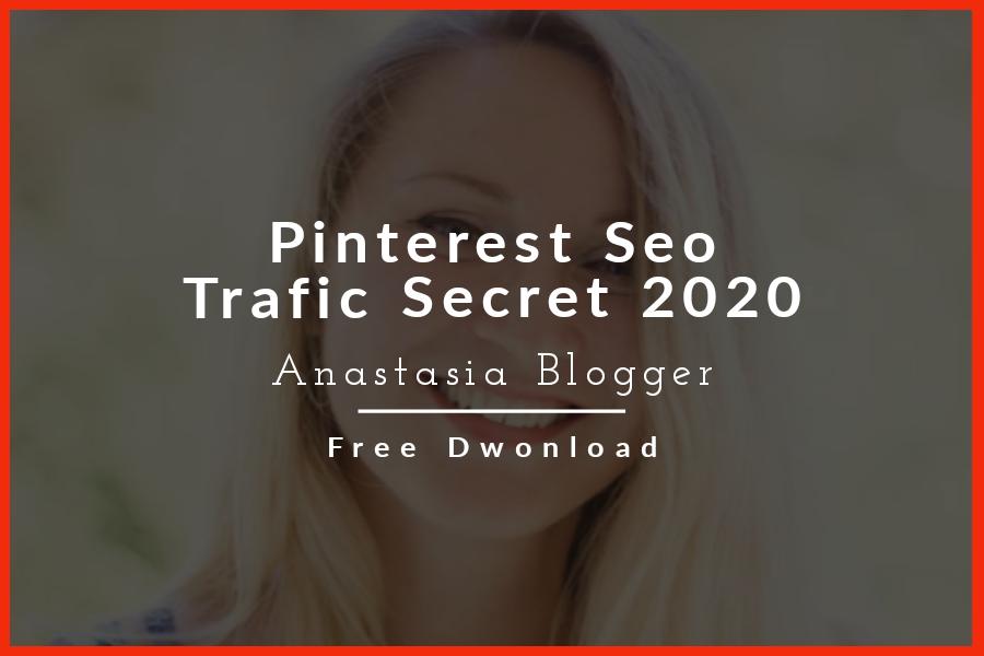 Anastasia Blogger – Pinterest SEO Traffic Secrets 2020 Free Download