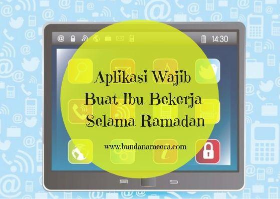 aplikasi yang digunakan selama Ramadan buat working mom