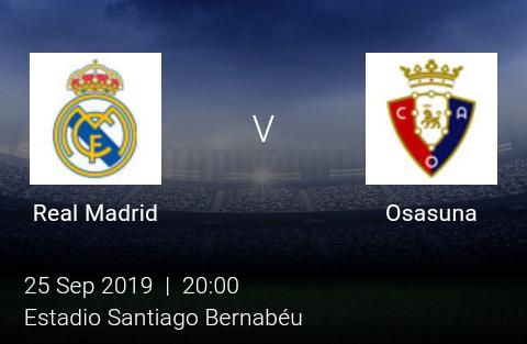 Live Match Real Madrid Vs Osasuna Spanish Laliga 25 09 2019