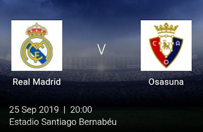 LIVE MATCH: Real Madrid Vs Osasuna Spanish LaLiga 25/09/2019
