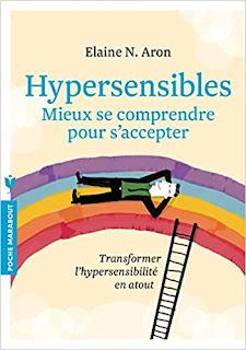 Hypersensibles - Mieux se comprendre, mieux s'accepter de Elaine N. Aron