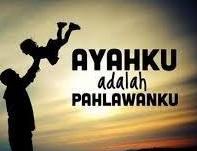 Kumpulan 25 Kata Bijak Bahasa Indonesia tentang Ayah Terbaru