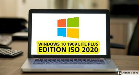 Windows 10 Pro 1909 Lite Plus Edition ISO Download 2020