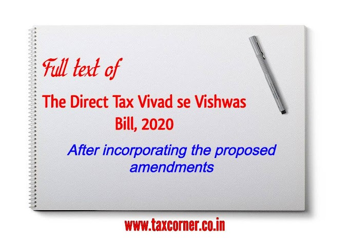 Full text of The Direct Tax Vivad se Vishwas Bill, 2020 after incorporating amendments