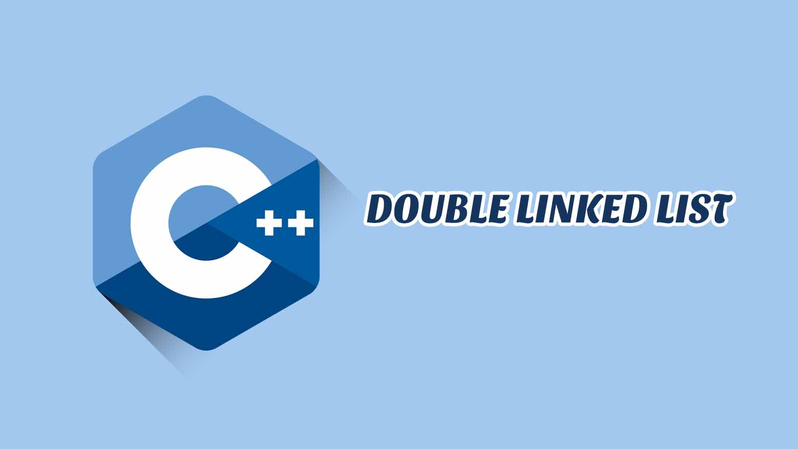 Double Link List C++ Disertai Contoh, Tugas & Jawaban