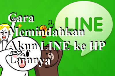 Cara Memindahkan Akun LINE ke HP Lainnya